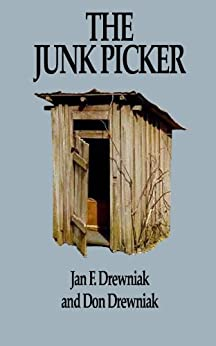 The Junk Picker by [Drewniak, Jan F., Drewniak, Don]