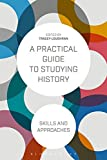 img - for A Practical Guide to Studying History: Skills and Approaches book / textbook / text book