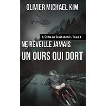 Ne réveille jamais un ours qui dort: L'ordre de Saint-Michel - Tome 1 (French Edition)