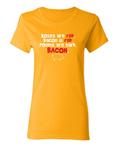 Roses are Red Bacon Sarcastic Graphic Cool Womens Funny T Shirt XL Gold
