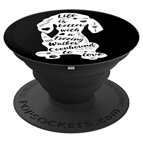 Treeing Walker Coonhound Gifts Life Is Better Coonhound Dog - PopSockets Grip and Stand for Phones and ()