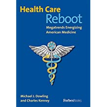 Health Care Reboot: Megatrends Energizing American Medicine