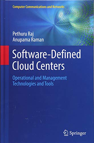 Software-Defined Cloud Centers: Operational and Management Technologies and Tools (Computer Communications and Networks)