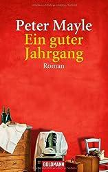 Ein guter Jahrgang: Roman