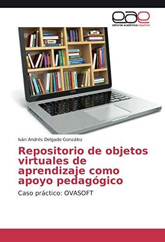 Download Repositorio de objetos virtuales de aprendizaje como apoyo pedagógico: Caso práctico: OVASOFT (Spanish Edition) PDF