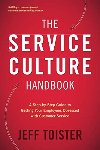 The Service Culture Handbook: A Step-by-Step Guide to Getting Your Employees Obsessed with Customer Service (Best Company Of Heroes Game)