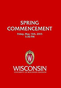 UW-Madison Spring Commencement Friday 5/15/2015