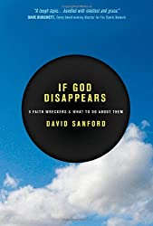 If God Disappears: 9 Faith Wreckers and What to Do about Them