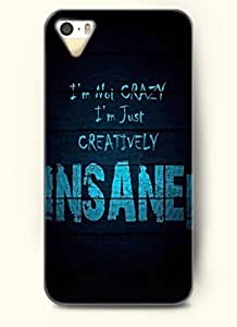 I'm Not CRAZY I'm Just CREATIVELY INSANE!-iPhone 5/5s/5g Back Plastic Case
