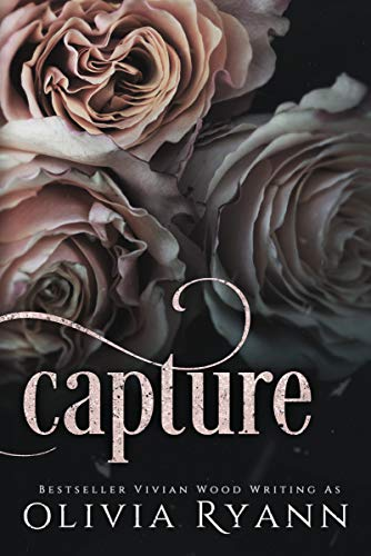 Capture: A Dark Mafia Captive Romance (Cherish Series Book 1) by [Ryann, Olivia, Wood, Vivian]