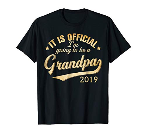 It Is Official I Am Going To Be a Grandpa 2019 ()