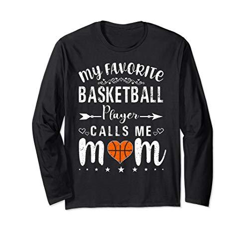 My Favorite Basketball Player Calls Me Mom Tshirt Gift Long Sleeve T-Shirt