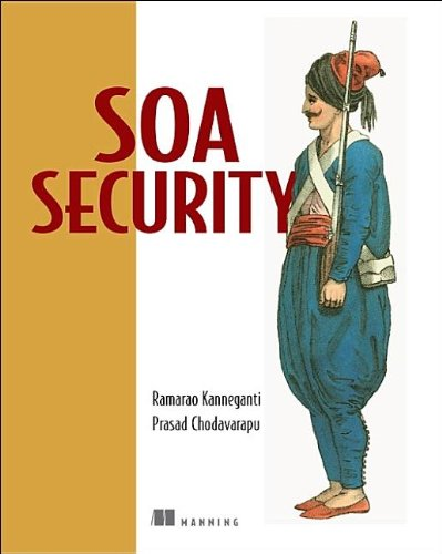 [PDF] SOA Security Free Download | Publisher : Manning Publications | Category : Computers & Internet | ISBN 10 : 1932394680 | ISBN 13 : 9781932394689