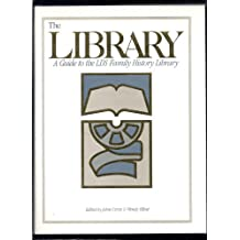 The Library: A Guide to the Lds Family History Library