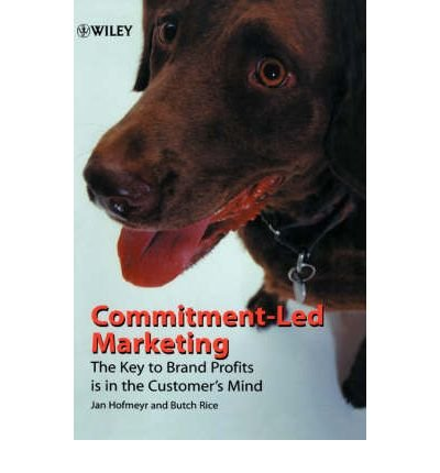 [(Commitment-led Marketing: The Story of the Conversion Model )] [Author: Jan Hofmeyr] [Mar-2001] PDF