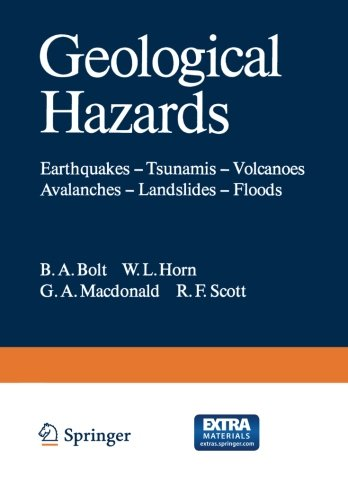 Geological Hazards: Earthquakes ― Tsunamis ― Volcanoes, Avalanches ― Landslides ― Floods (Springer Study ()