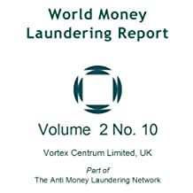 World Money Laundering Report Vol. 2 No. 10
