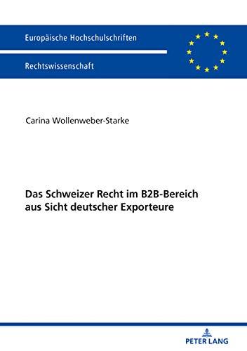 Das Schweizer Recht im B2B-Bereich aus Sicht deutscher Exporteure