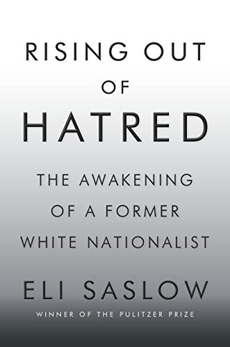 Rising Out of Hatred: The Awakening of a Former White -