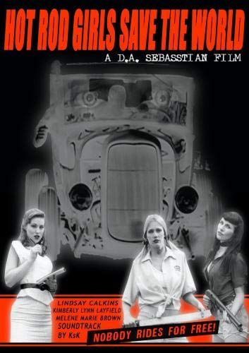 Hot Rod Girls Save The World (First Edition) ()
