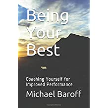 Being Your Best: Coaching Yourself for Improved Performance (Inner Work of Work)
