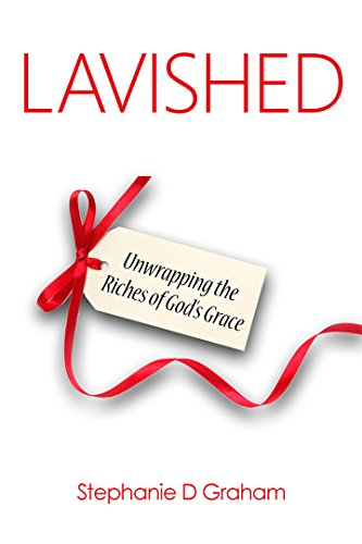 lavished-unwrapping-the-riches-of-gods-grace