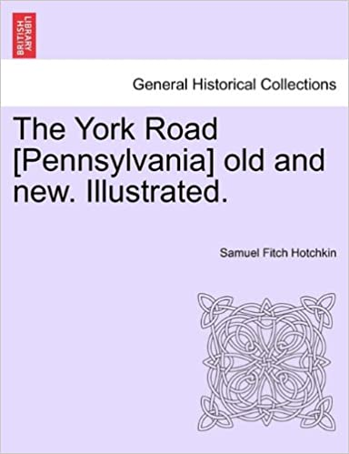 Book The York Road [Pennsylvania] old and new. Illustrated.