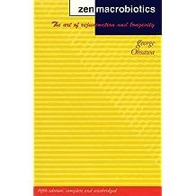 Zen Macrobiotics: The Art of Rejuvenation and Longevity