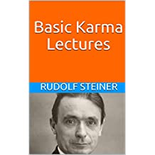Basic Karma Lectures (Basic Anthroposophy Book 4)