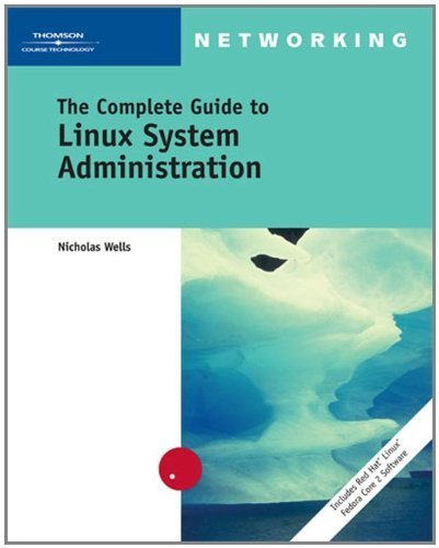 Download The Complete Guide to Linux System Administration [Paperback] [2004] (Author) Nick Wells pdf epub