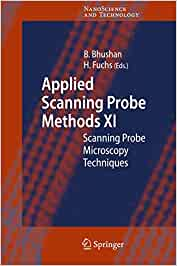 Applied Scanning Probe Methods XI: Scanning Probe Microscopy Techniques (NanoScience and Technology)