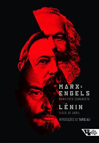 Manifesto Comunista e Teses de Abril. Com Textos Introdutórios de Tariq Ali