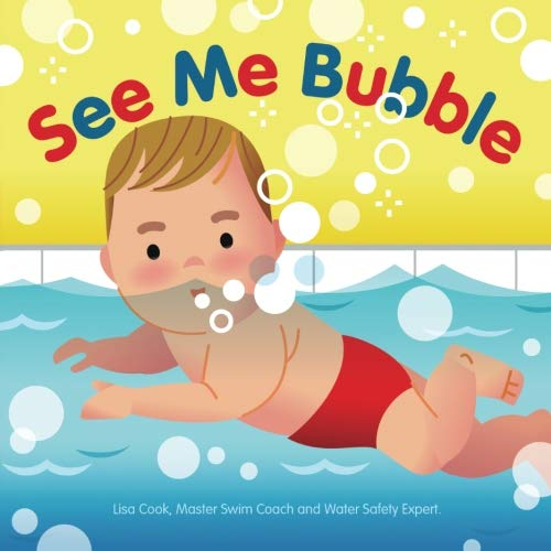 See Me Bubble: Teaching Kids to Love the Water (See Me Swim) (Volume ()