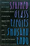 Stained Glass Elegies, Shusaku Endo, 0396091474