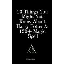 10 Things You Might Not Know About Harry Potter & 120+ Magic Spell