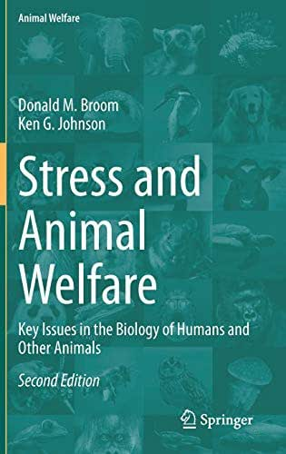 Stress and Animal Welfare: Key Issues in the Biology of Humans and Other Animals
