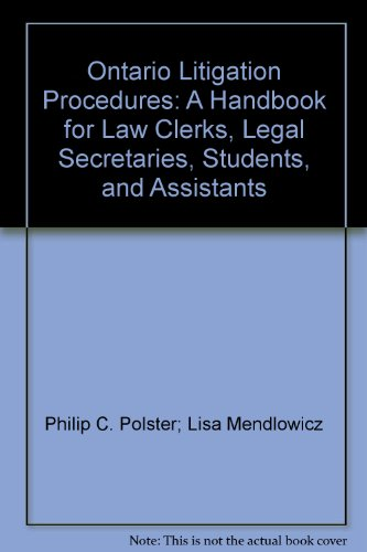 Ontario Litigation Procedures: A Handbook for Law Clerks, Legal Secretaries, Students, and Assistants