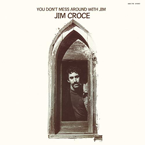 You Don't Mess Around With Jim (Jim Croce Don T Mess Around With Jim)