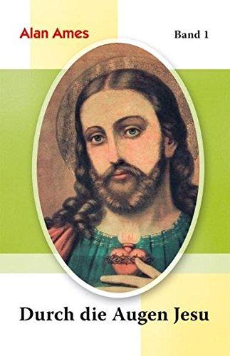 Durch die Augen Jesu Bd. 1