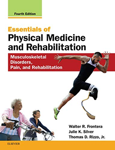 Essentials of Physical Medicine and Rehabilitation E-Book: Musculoskeletal Disorders, Pain, and Reha - medicalbooks.filipinodoctors.org