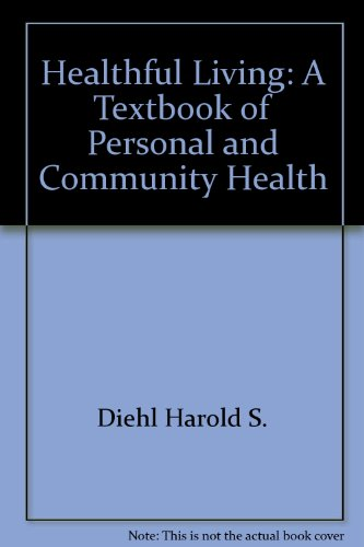 Healthful living: A textbook of personal and community health