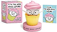 It's Me, The Good Advice Cupcake!: Talking Figurine and Illustrated