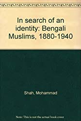 In search of an identity: Bengali Muslims, 1880-1940