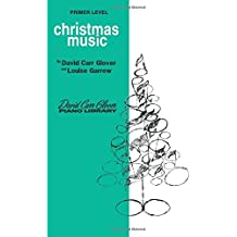 Christmas Music: Primer (David Carr Glover Piano Library)