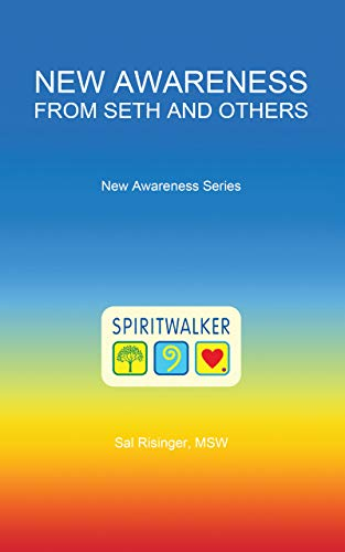 New Awareness From Seth and Others (New Awareness Series Book 1)