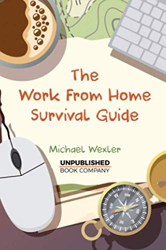 The Work From Home Survival Guide