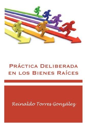 Practica Deliberada: Bienes Raices en PR (Spanish Edition)