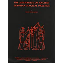 The Mechanics of Ancient Egyptian Magical Practice