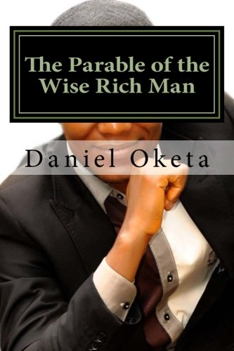Read Online The Parable of the Wise Rich Man: Succeed by Your Own Strattegy Anywhere; Location is not Your Barrier PDF