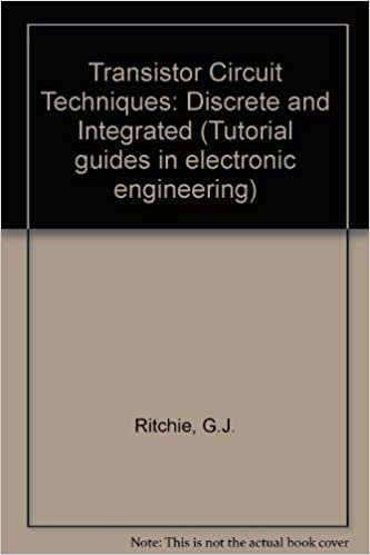 Transistor Circuit Techniques Discrete and Integrated Circuits
